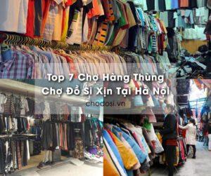 top 7 cho hang thung, cho do si xin tai ha noi